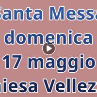 Santa Messa a Vellezzo 17 maggio